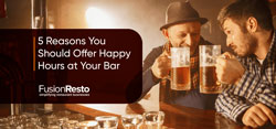 5 Reasons You Should Offer Happy Hours at Your Bar
