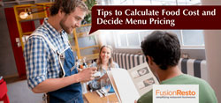 Tips to Calculate Food Cost and Decide Menu Pricing