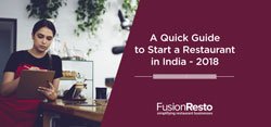 A Quick Guide to Start a Restaurant in India - 2018