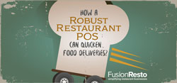 How a Robust Restaurant POS Can Quicken Food Deliveries
